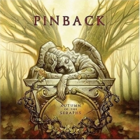 Pinback: Autumn of the Seraphs